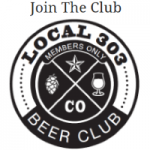 Join the Local 303 Beer Club